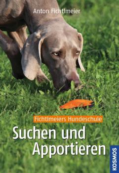 Suchen und Apportieren - Anton Fichtlmeier